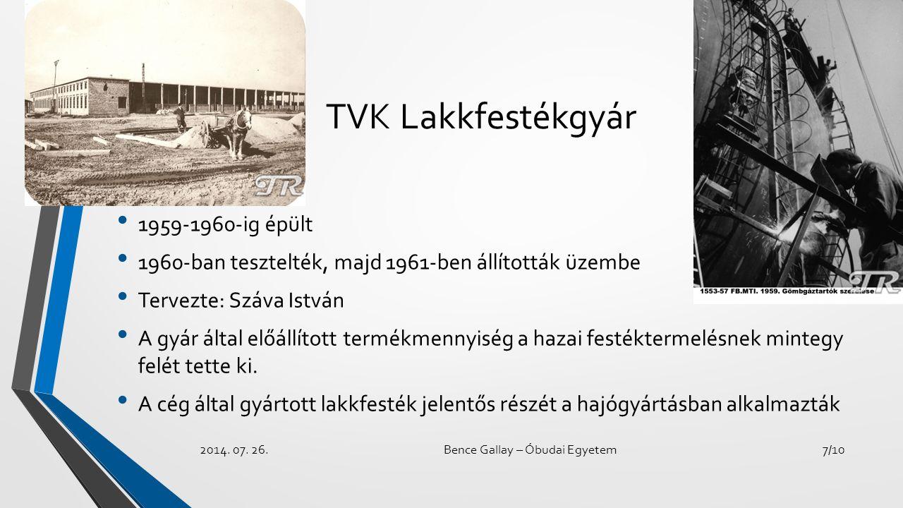 TVK Lakkfestékgyár 1959-1960-ig épült 1960-ban tesztelték, majd 1961-ben állították üzembe Tervezte: Száva István A gyár által előállított termékmenny