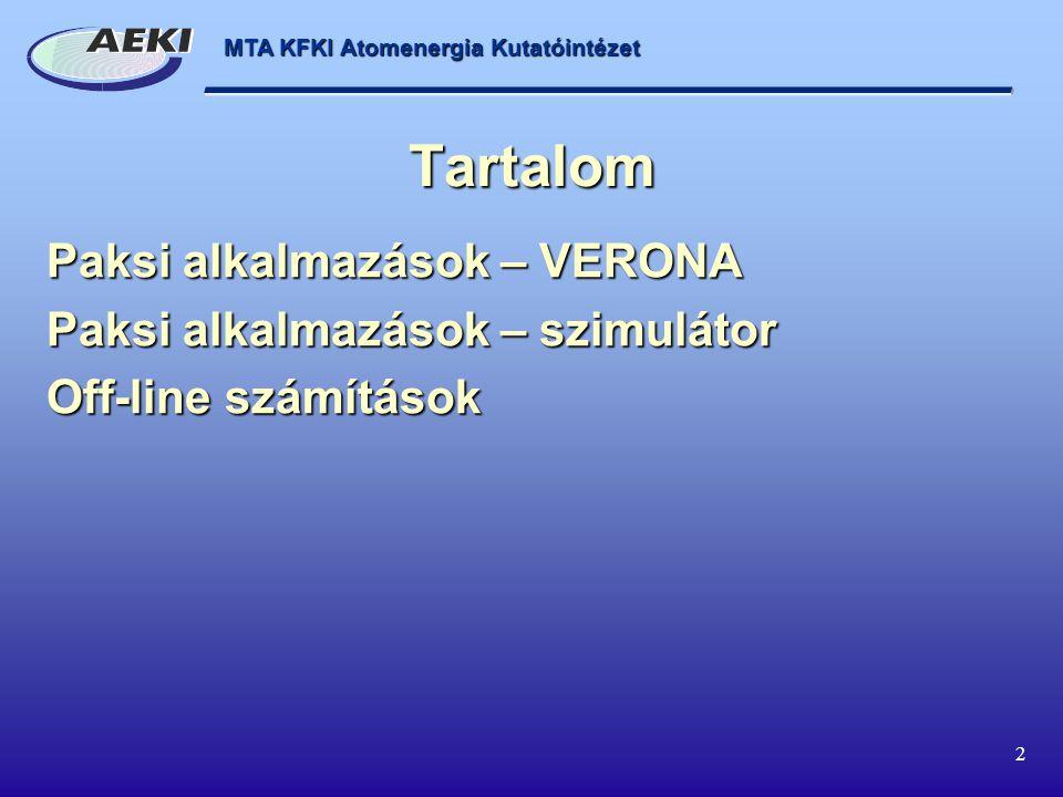 MTA KFKI Atomenergia Kutatóintézet 2 Tartalom Paksi alkalmazások – VERONA Paksi alkalmazások – szimulátor Off-line számítások