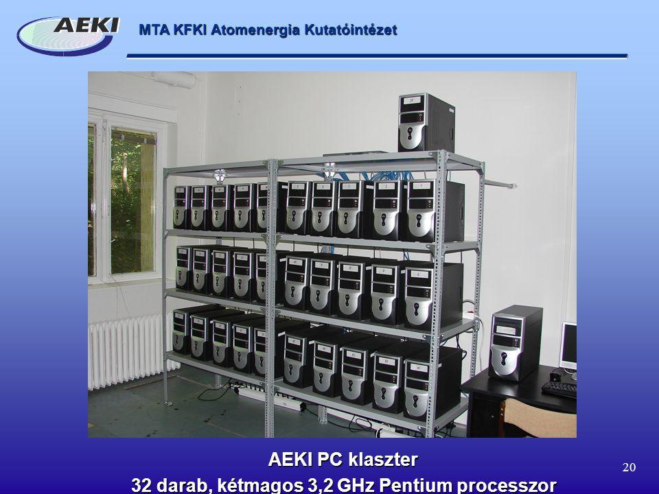 MTA KFKI Atomenergia Kutatóintézet 20 AEKI PC klaszter 32 darab, kétmagos 3,2 GHz Pentium processzor