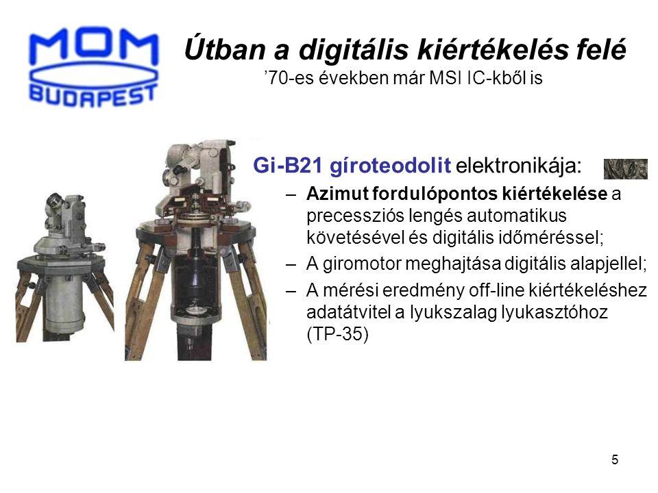 5 Útban a digitális kiértékelés felé '70-es években már MSI IC-kből is Gi-B21 gíroteodolit elektronikája: –Azimut fordulópontos kiértékelése a precess