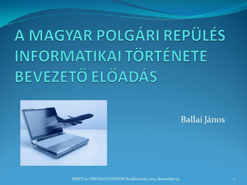 Ballai János NJSZT és ÓBUDAI EGYETEM Konferencia 2013. december 13.1