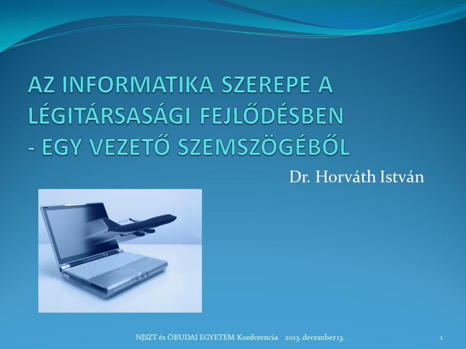 Dr. Horváth István NJSZT és ÓBUDAI EGYETEM Konferencia 2013. december 13.1