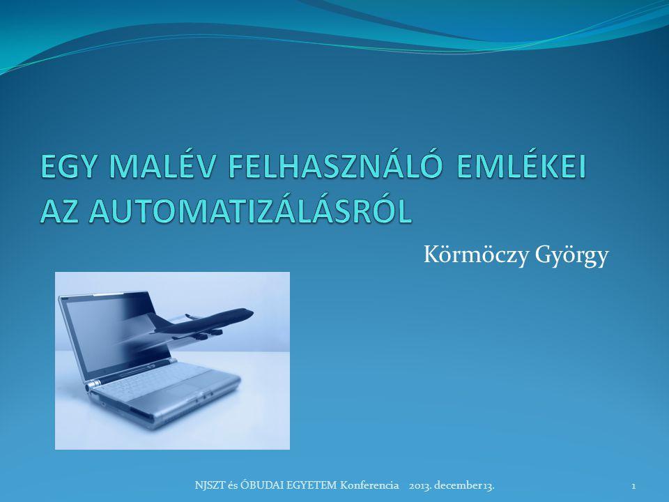 Körmöczy György NJSZT és ÓBUDAI EGYETEM Konferencia 2013. december 13.1