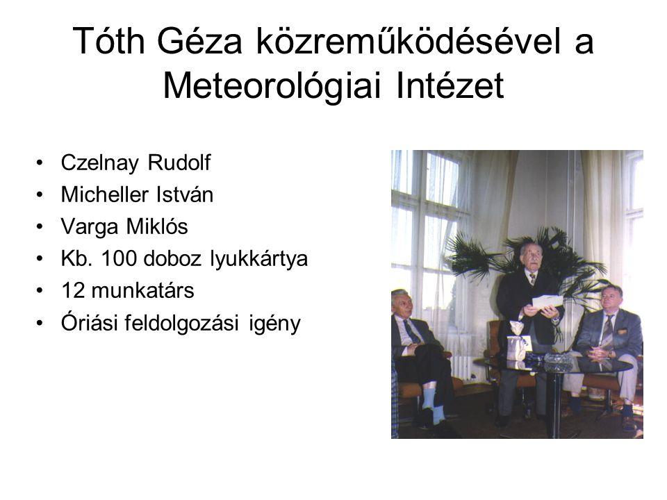 Tóth Géza közreműködésével a Meteorológiai Intézet Czelnay Rudolf Micheller István Varga Miklós Kb.