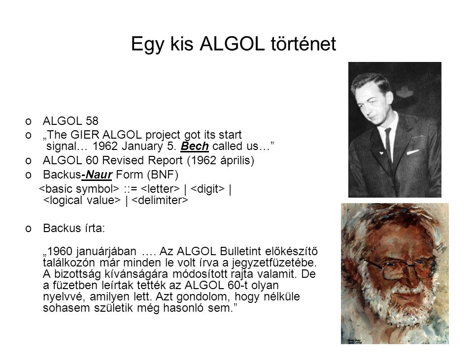 "Egy kis ALGOL történet oALGOL 58 o""The GIER ALGOL project got its start signal… 1962 January 5."