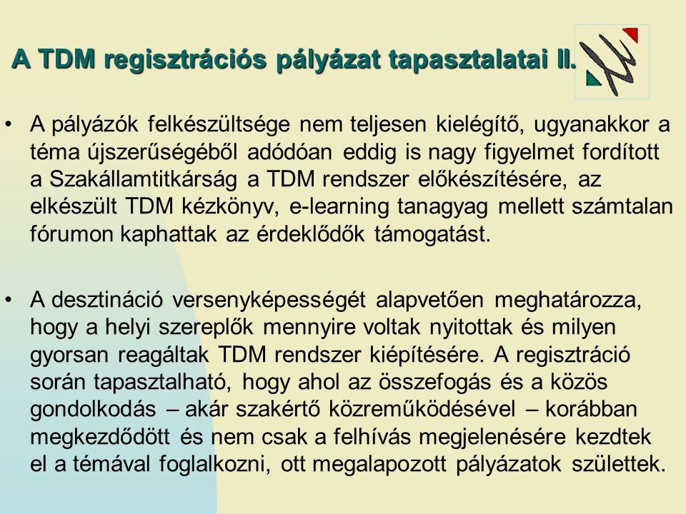 A TDM regisztrációs pályázat tapasztalatai II. A pályázók felkészültsége nem teljesen kielégítő, ugyanakkor a téma újszerűségéből adódóan eddig is nag
