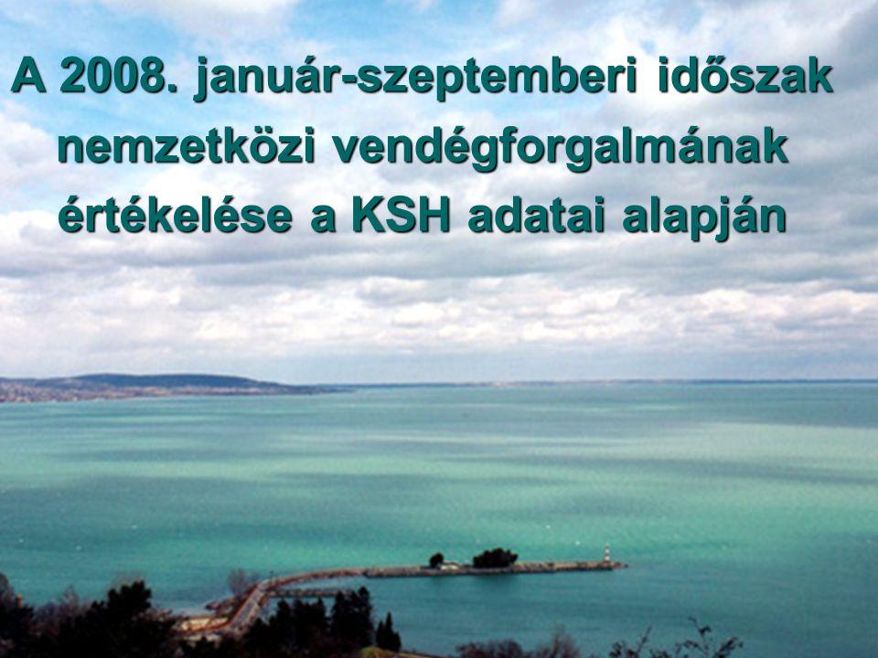 A 2008. január-szeptemberi időszak nemzetközi vendégforgalmának értékelése a KSH adatai alapján