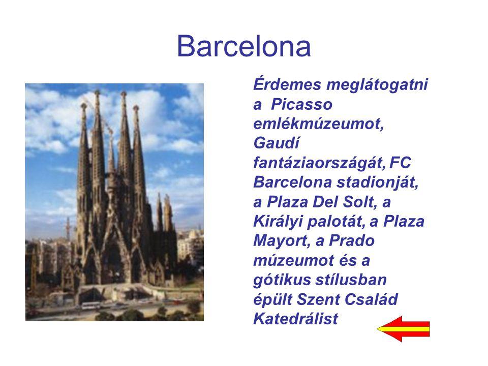 Barcelona Érdemes meglátogatni a Picasso emlékmúzeumot, Gaudí fantáziaországát, FC Barcelona stadionját, a Plaza Del Solt, a Királyi palotát, a Plaza