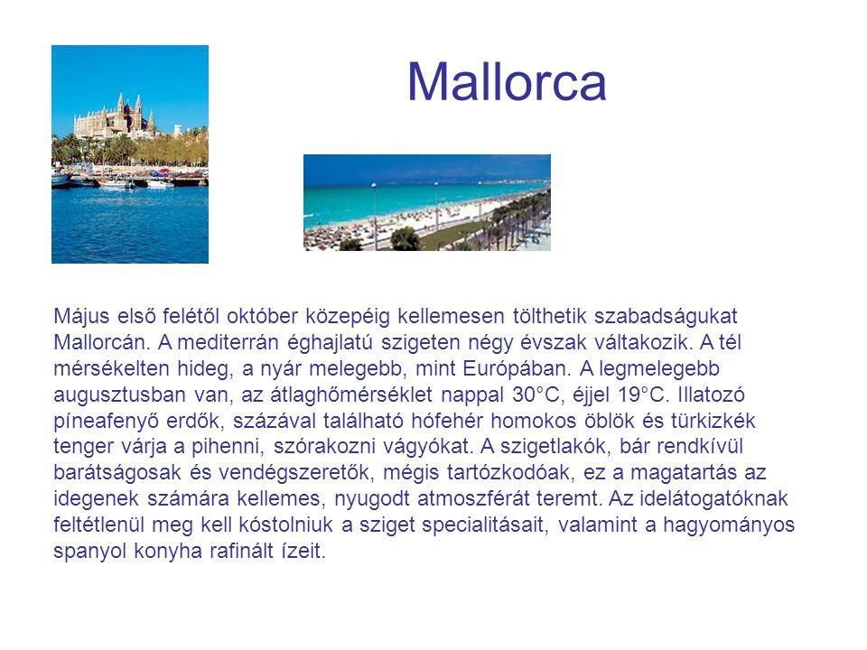 Mallorca Május első felétől október közepéig kellemesen tölthetik szabadságukat Mallorcán. A mediterrán éghajlatú szigeten négy évszak váltakozik. A t