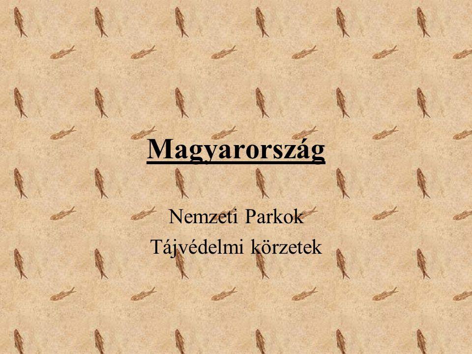 Magyarország Nemzeti Parkok Tájvédelmi körzetek