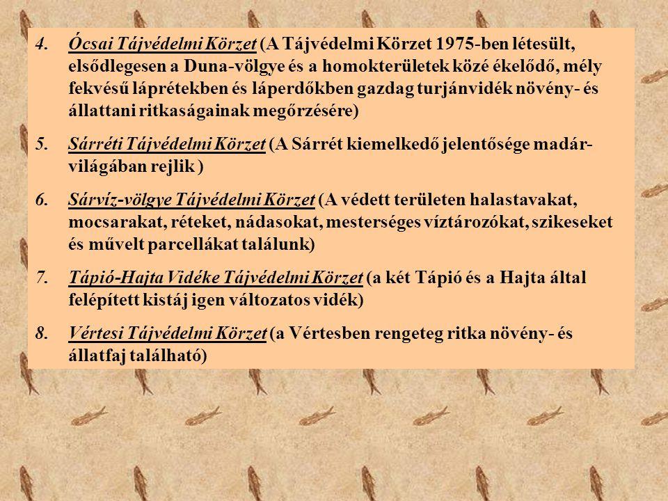 4.Ócsai Tájvédelmi Körzet (A Tájvédelmi Körzet 1975-ben létesült, elsődlegesen a Duna-völgye és a homokterületek közé ékelődő, mély fekvésű láprétekbe