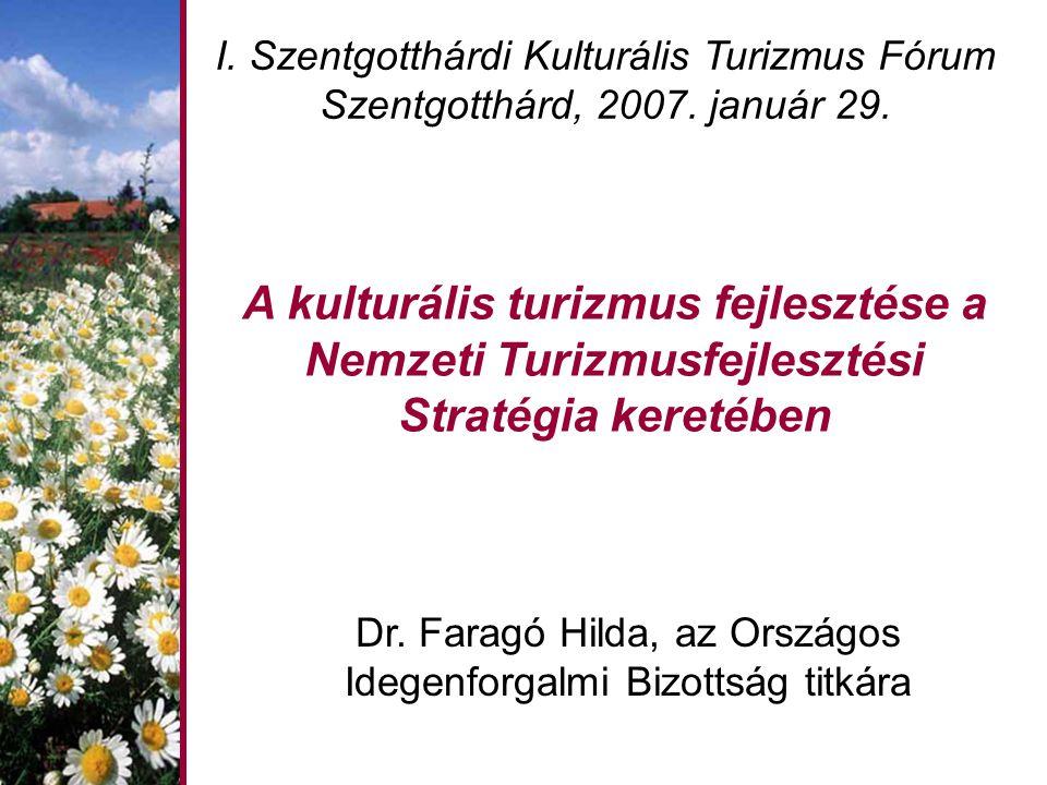A kulturális turizmus fejlesztése a Nemzeti Turizmusfejlesztési Stratégia keretében Dr.