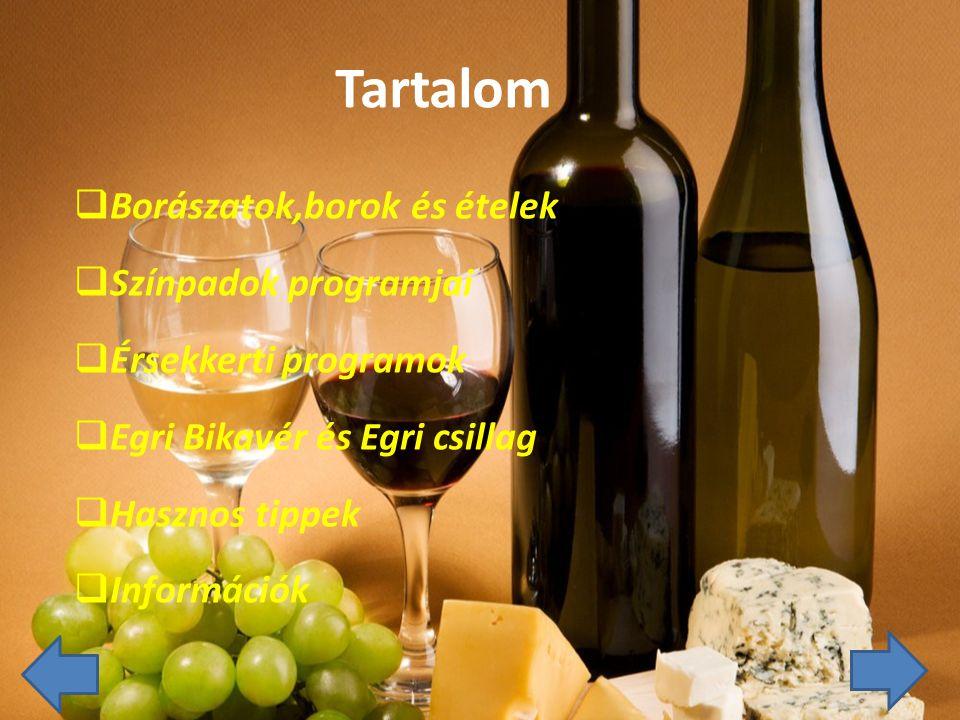 Borászatok,borok és ételek o 20 db sátor van ahol különböző borokat és ételeket lehet megkóstolni ezen kívül van még 1 terasz és 1 színpad.