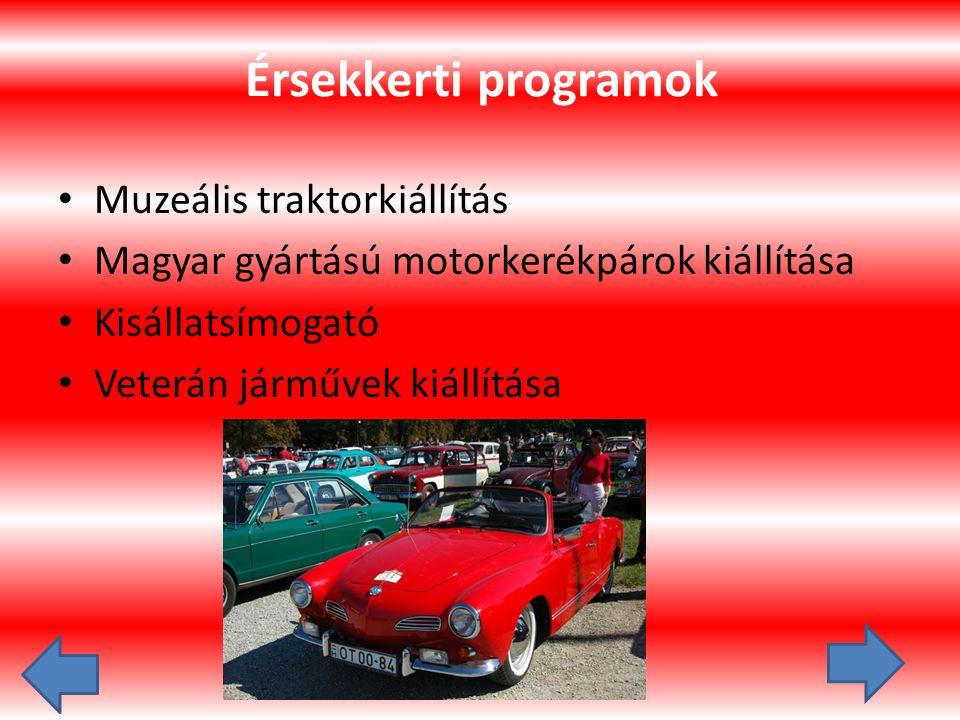 Érsekkerti programok Muzeális traktorkiállítás Magyar gyártású motorkerékpárok kiállítása Kisállatsímogató Veterán járművek kiállítása
