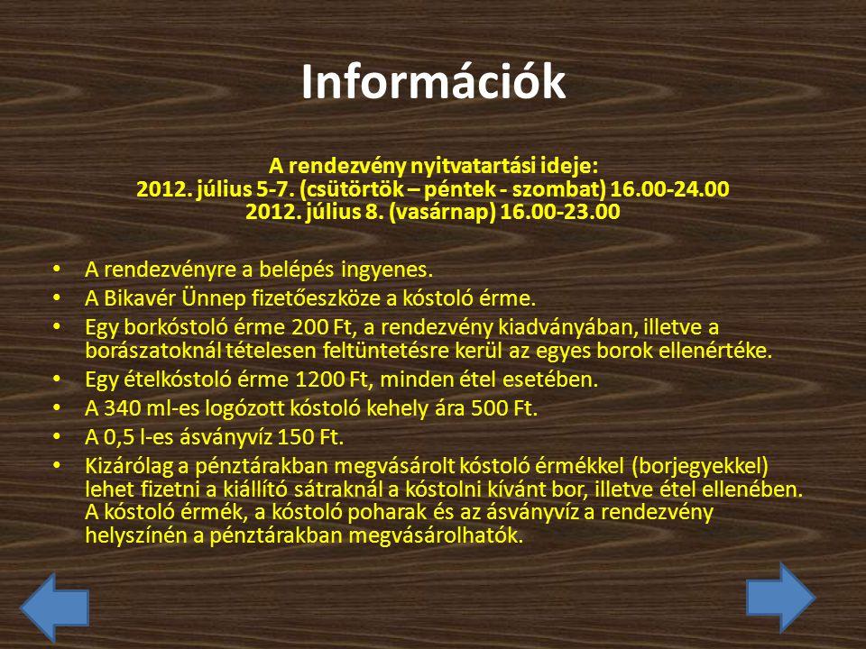 Információk A rendezvény nyitvatartási ideje: 2012.