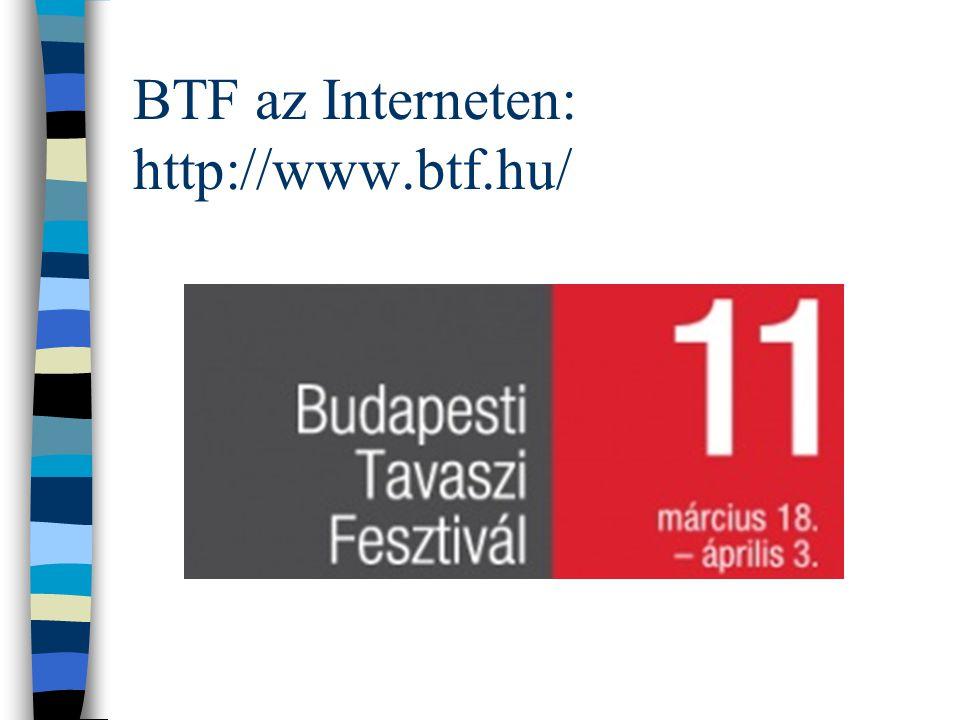 Jelentős változások a fesztivál történetében: A BTF 2005-ben Európai Kulturális Díjat kapott Jegyvásárlások online értékesítéssel BTF a Facebookon 199
