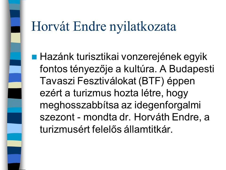 Horvát Endre nyilatkozata Hazánk turisztikai vonzerejének egyik fontos tényezője a kultúra.
