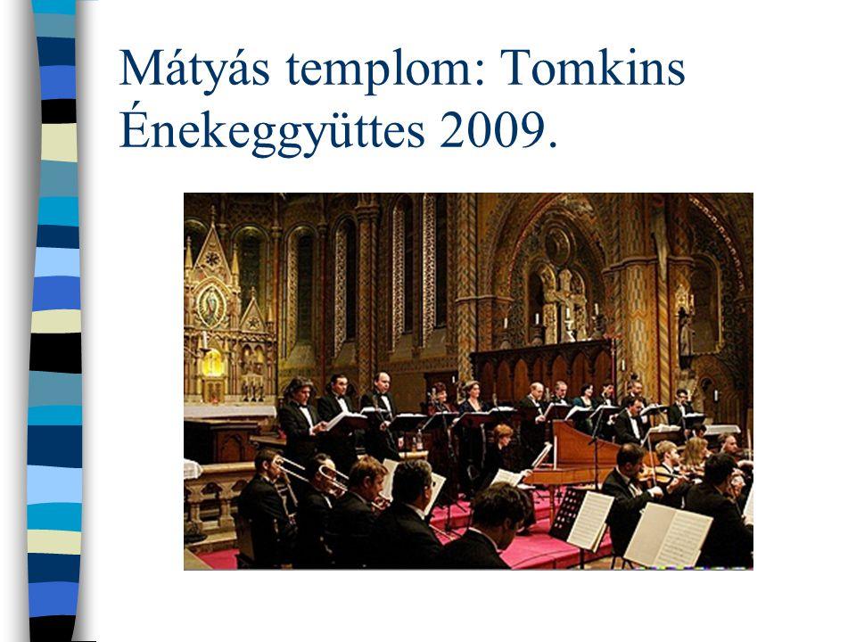 Mátyás templom: Tomkins Énekeggyüttes 2009.