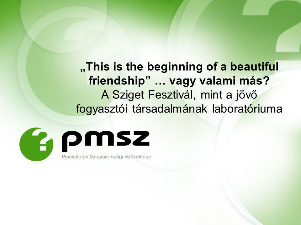 """This is the beginning of a beautiful friendship … vagy valami más."