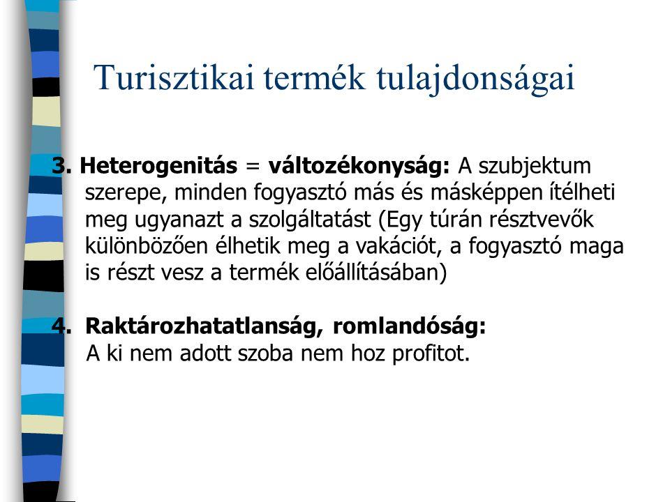 Turisztikai termék tulajdonságai A szolgáltatások (turisztikai termék) tulajdonságai: 1.Megfoghatatlanság - A szolgáltatás nem fogható meg, nem mérhet