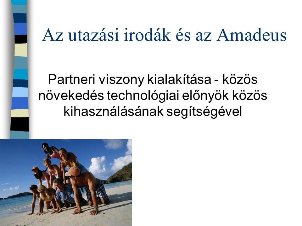 Az utazási irodák és az Amadeus Partneri viszony kialakítása - közös növekedés technológiai előnyök közös kihasználásának segítségével