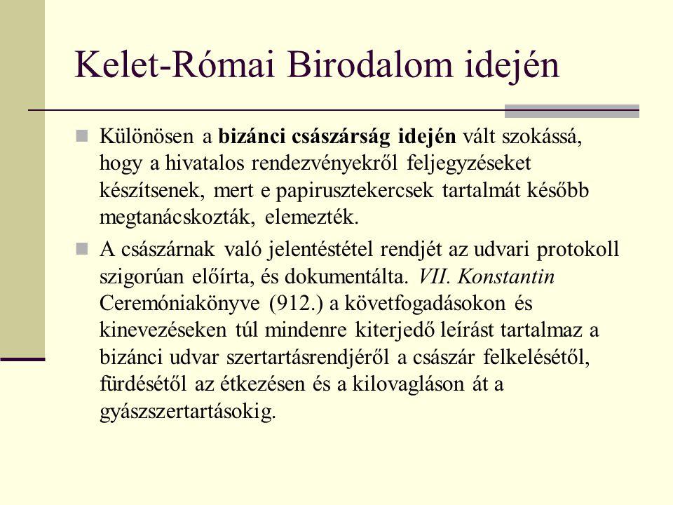 Kelet-Római Birodalom idején Különösen a bizánci császárság idején vált szokássá, hogy a hivatalos rendezvényekről feljegyzéseket készítsenek, mert e papirusztekercsek tartalmát később megtanácskozták, elemezték.