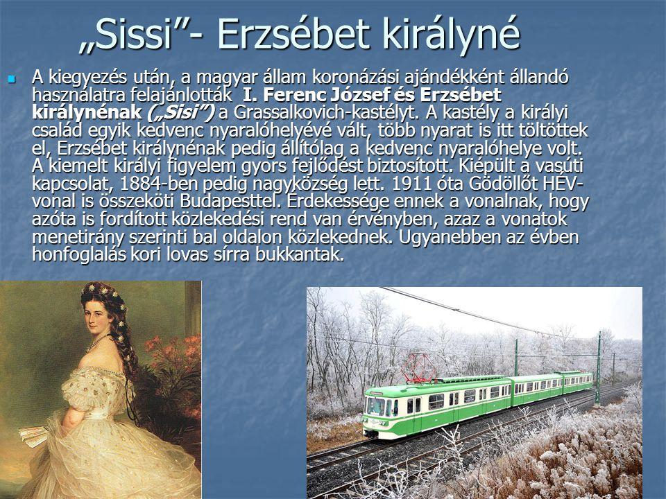 """""""Sissi""""- Erzsébet királyné A kiegyezés után, a magyar állam koronázási ajándékként állandó használatra felajánlották I. Ferenc József és Erzsébet kirá"""