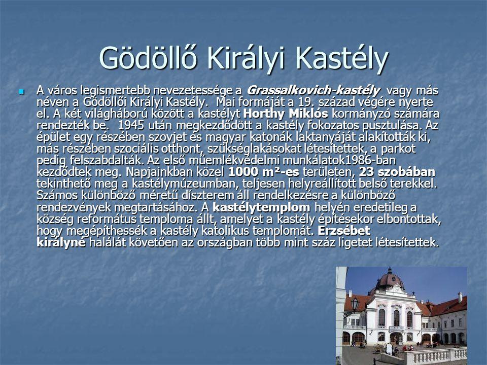 Gödöllő Királyi Kastély A város legismertebb nevezetessége a Grassalkovich-kastély vagy más néven a Gödöllői Királyi Kastély. Mai formáját a 19. száza
