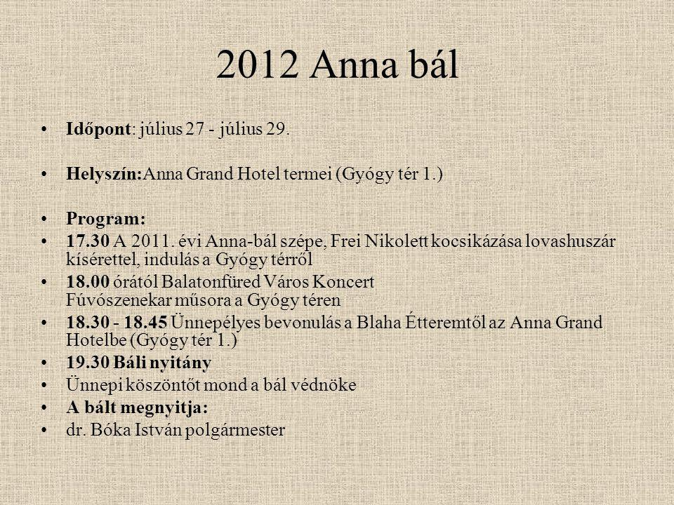 2012 Anna bál Időpont: július 27 - július 29.