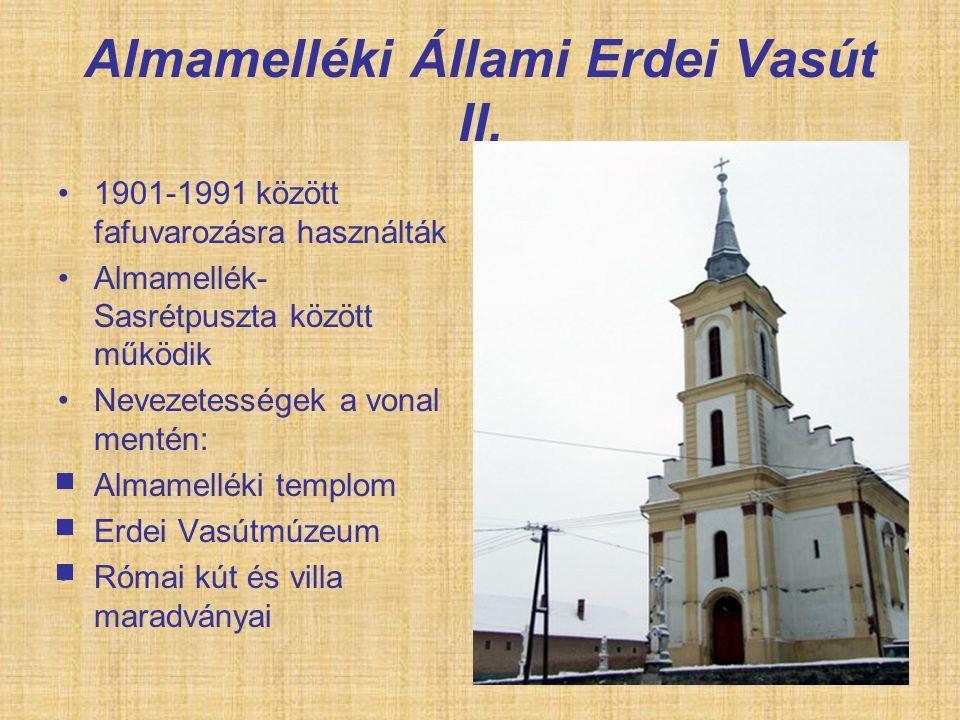 Almamelléki Állami Erdei Vasút II. 1901-1991 között fafuvarozásra használták Almamellék- Sasrétpuszta között működik Nevezetességek a vonal mentén: Al