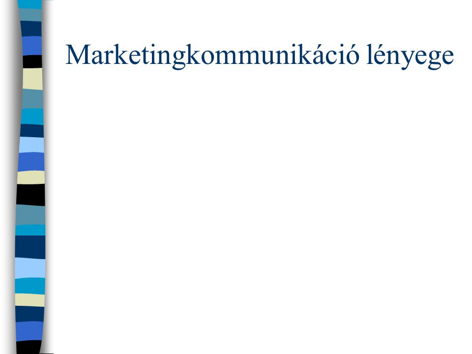 Marketingkommunikáció lényege
