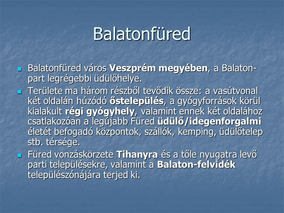 Balatonfüred Balatonfüred város Veszprém megyében, a Balaton- part legrégebbi üdülőhelye. Balatonfüred város Veszprém megyében, a Balaton- part legrég