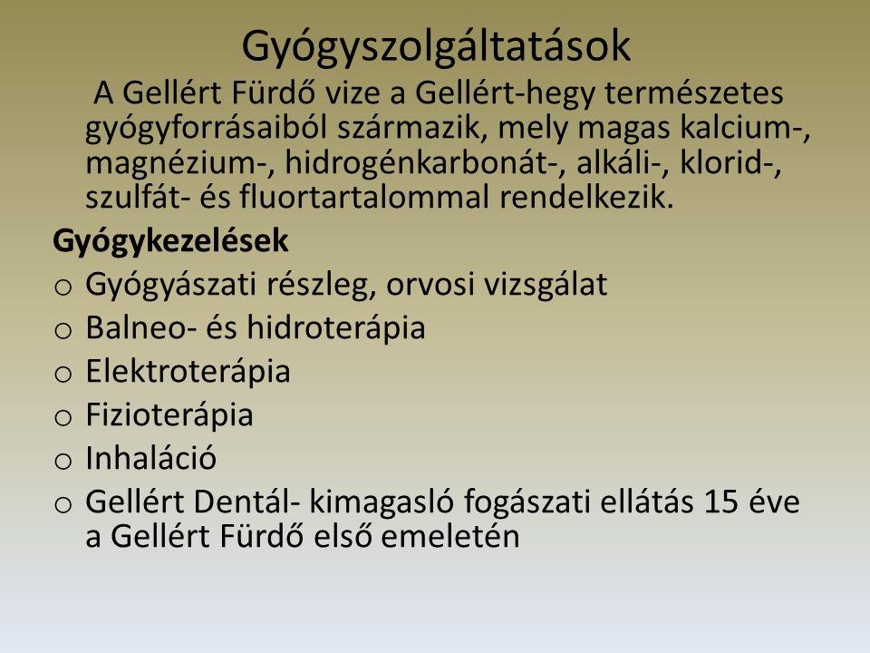 Gyógyszolgáltatások A Gellért Fürdő vize a Gellért-hegy természetes gyógyforrásaiból származik, mely magas kalcium-, magnézium-, hidrogénkarbonát-, alkáli-, klorid-, szulfát- és fluortartalommal rendelkezik.