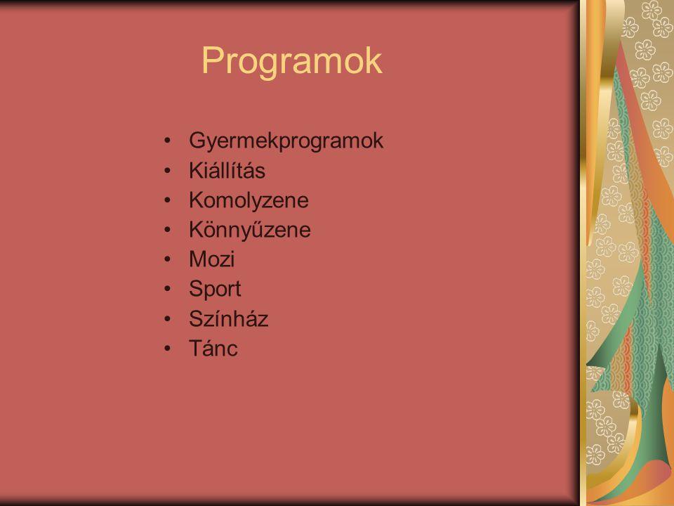 Programok Gyermekprogramok Kiállítás Komolyzene Könnyűzene Mozi Sport Színház Tánc