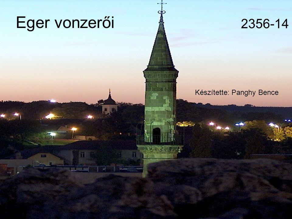 2356-14 Eger vonzerői Készítette: Panghy Bence