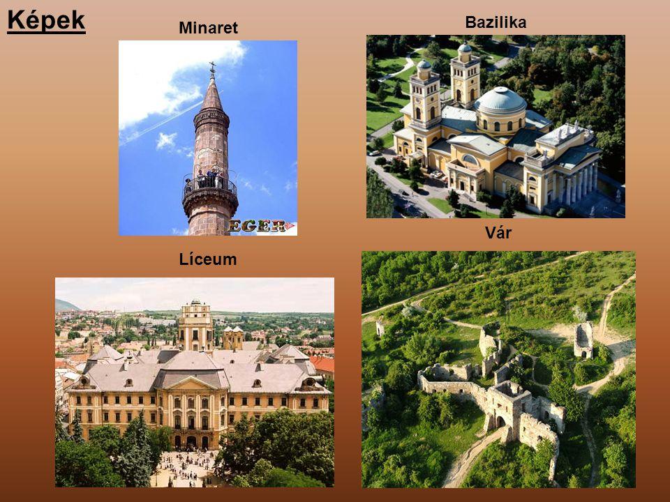 Képek Minaret Bazilika Vár Líceum