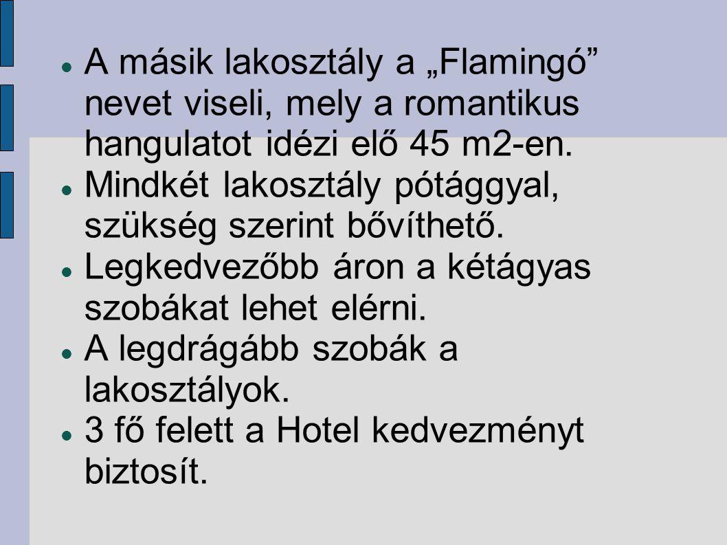 """A másik lakosztály a """"Flamingó"""" nevet viseli, mely a romantikus hangulatot idézi elő 45 m2-en. Mindkét lakosztály pótággyal, szükség szerint bővíthető"""