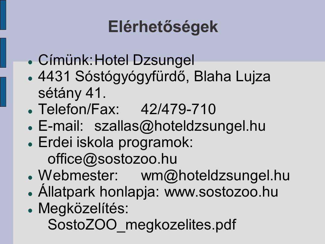 Elérhetőségek Címünk:Hotel Dzsungel 4431 Sóstógyógyfürdő, Blaha Lujza sétány 41. Telefon/Fax:42/479-710 E-mail:szallas@hoteldzsungel.hu Erdei iskola p