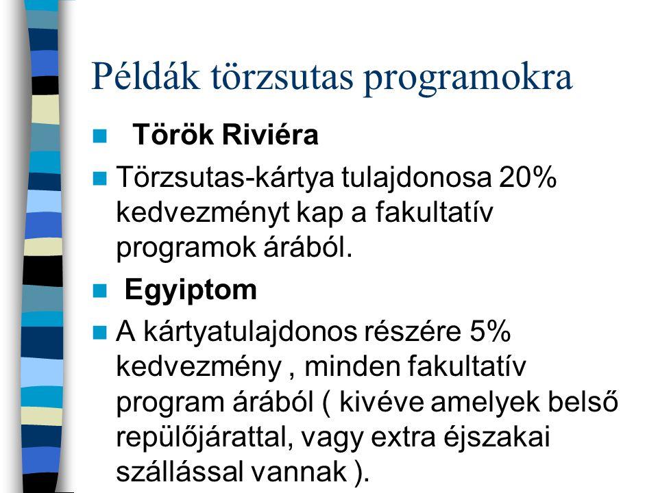 Példák törzsutas programokra Török Riviéra Törzsutas-kártya tulajdonosa 20% kedvezményt kap a fakultatív programok árából. Egyiptom A kártyatulajdonos