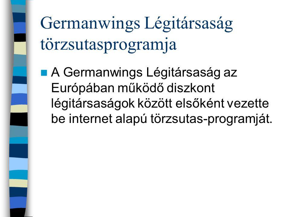 Germanwings Légitársaság törzsutasprogramja A Germanwings Légitársaság az Európában működő diszkont légitársaságok között elsőként vezette be internet