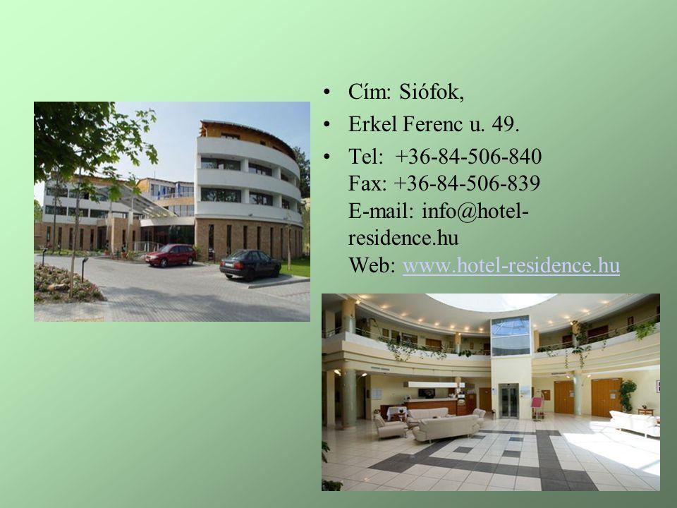 Cím: Siófok, Erkel Ferenc u. 49. Tel: +36-84-506-840 Fax: +36-84-506-839 E-mail: info@hotel- residence.hu Web: www.hotel-residence.huwww.hotel-residen