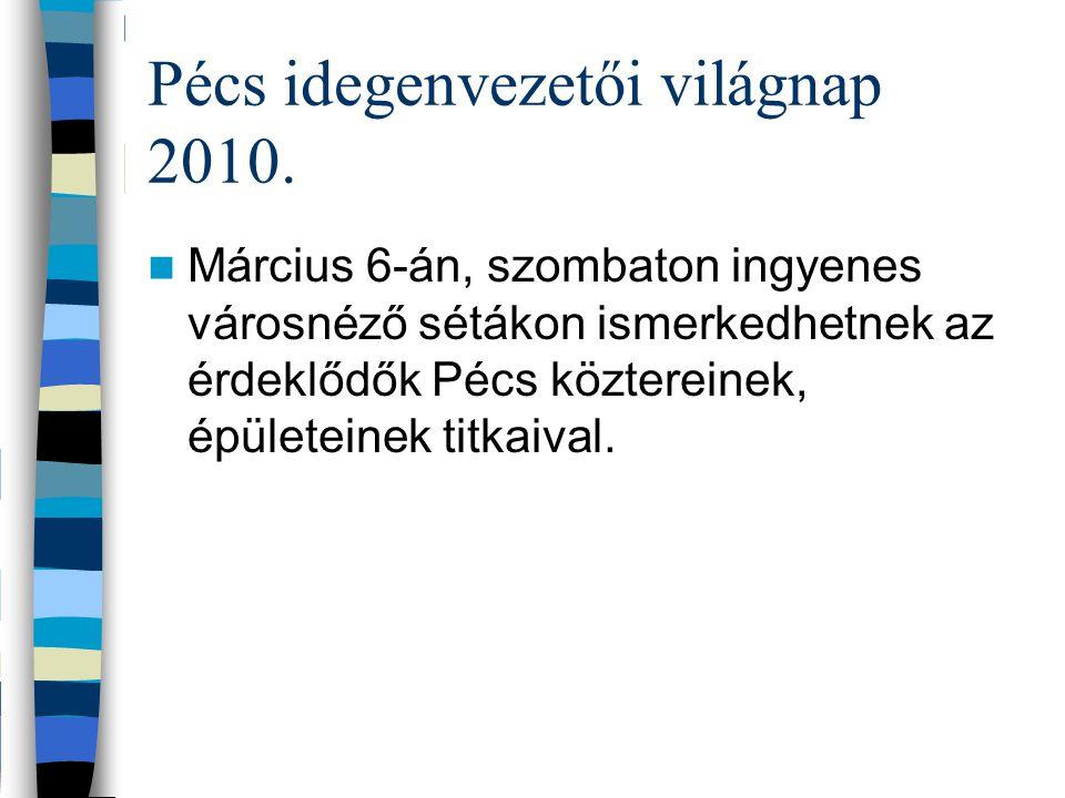 Pécs idegenvezetői világnap 2010. Március 6-án, szombaton ingyenes városnéző sétákon ismerkedhetnek az érdeklődők Pécs köztereinek, épületeinek titkai