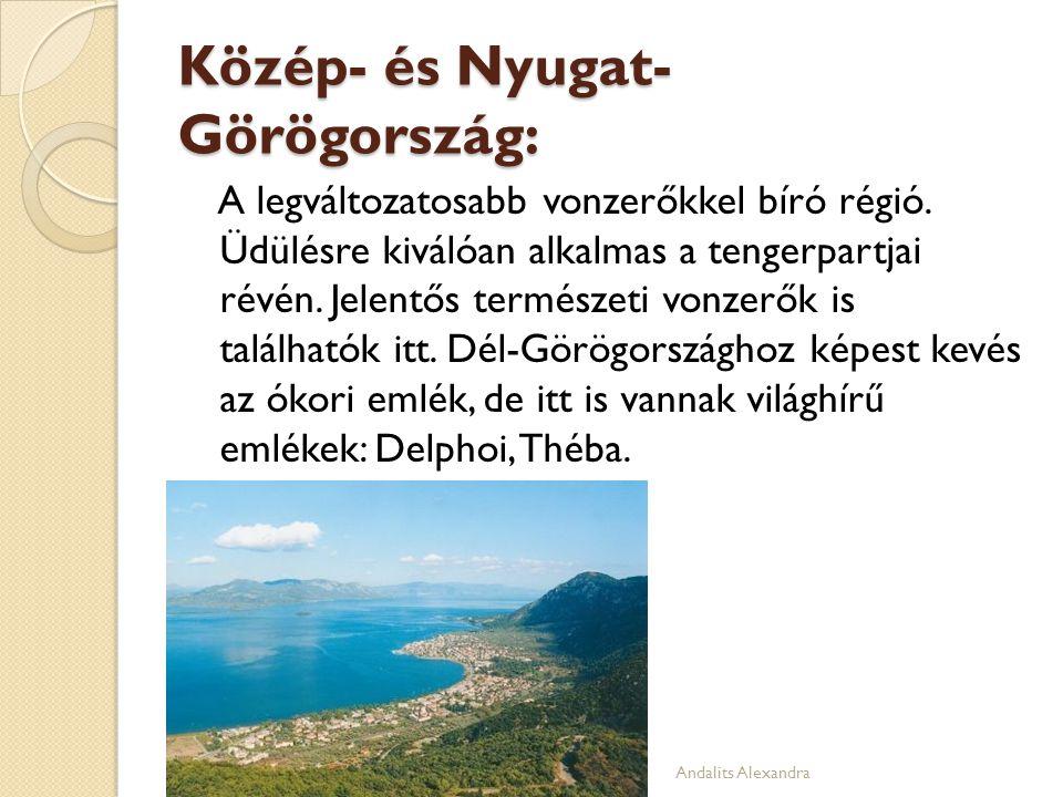 Közép- és Nyugat- Görögország: A legváltozatosabb vonzerőkkel bíró régió. Üdülésre kiválóan alkalmas a tengerpartjai révén. Jelentős természeti vonzer