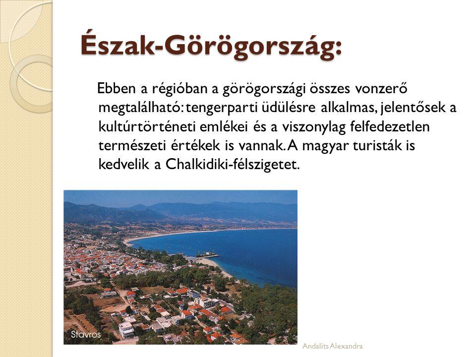 Észak-Görögország: Ebben a régióban a görögországi összes vonzerő megtalálható: tengerparti üdülésre alkalmas, jelentősek a kultúrtörténeti emlékei és