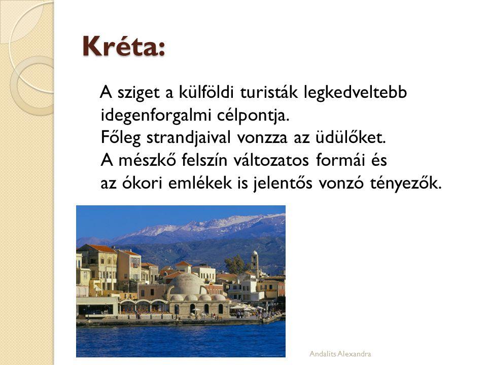 Kréta: A sziget a külföldi turisták legkedveltebb idegenforgalmi célpontja. Főleg strandjaival vonzza az üdülőket. A mészkő felszín változatos formái