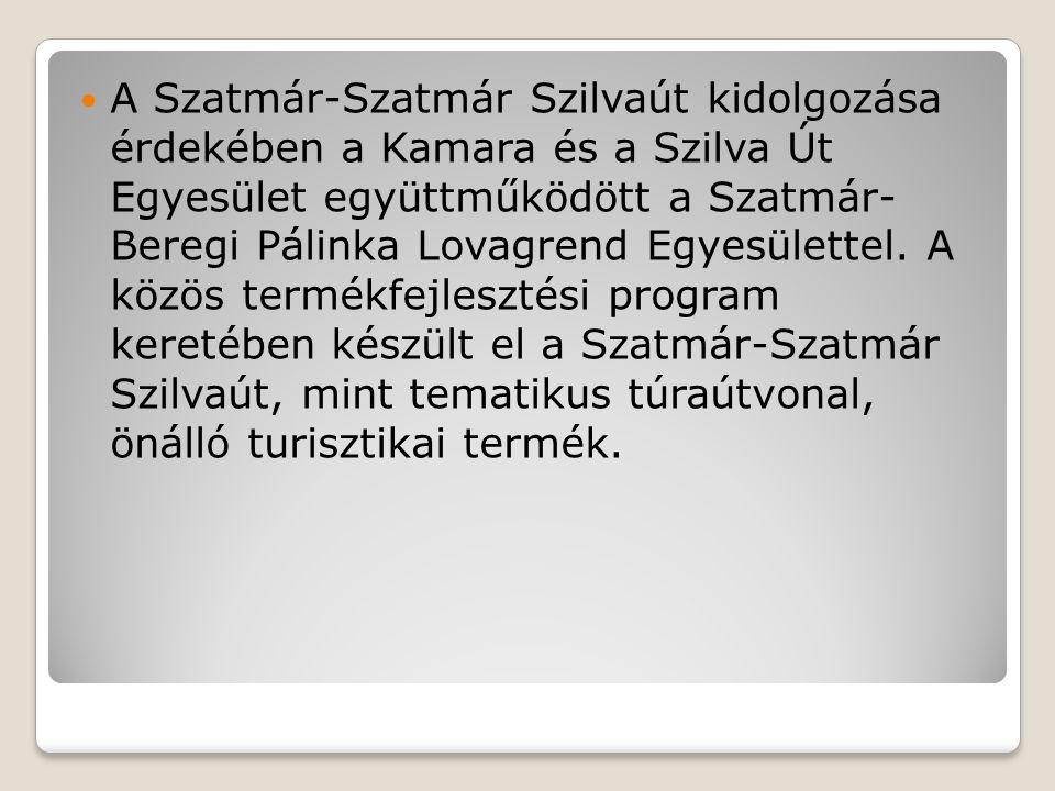 A Szatmár-Szatmár Szilvaút kidolgozása érdekében a Kamara és a Szilva Út Egyesület együttműködött a Szatmár- Beregi Pálinka Lovagrend Egyesülettel. A