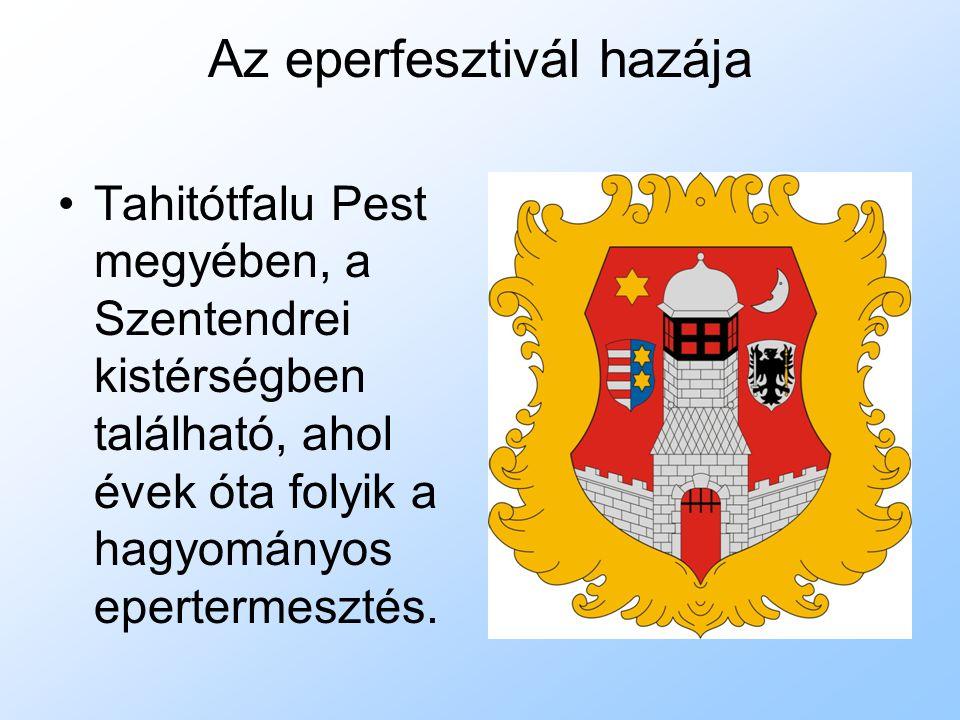 Az eperfesztivál hazája Tahitótfalu Pest megyében, a Szentendrei kistérségben található, ahol évek óta folyik a hagyományos epertermesztés.