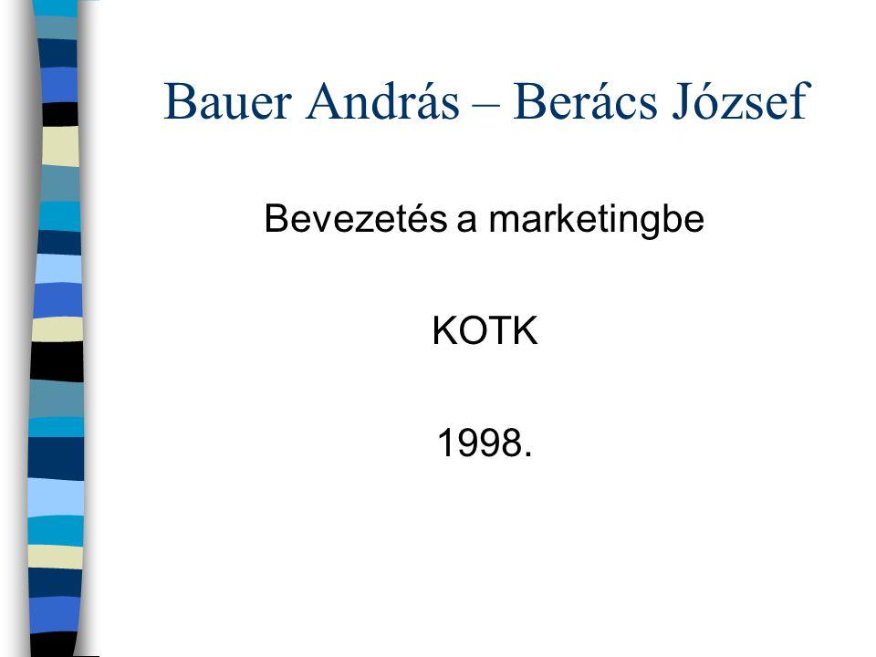 Bauer András – Berács József Bevezetés a marketingbe KOTK 1998.