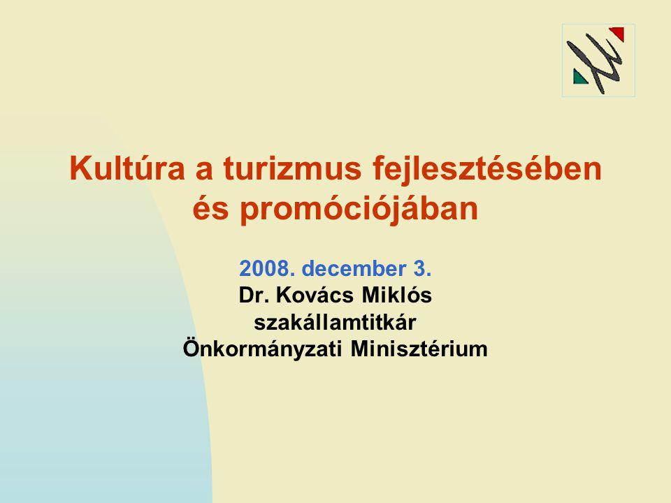 Kultúra a turizmus fejlesztésében és promóciójában 2008.