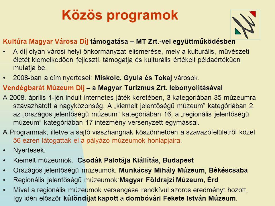 Közös programok Kultúra Magyar Városa Díj támogatása – MT Zrt.-vel együttműködésben A díj olyan városi helyi önkormányzat elismerése, mely a kulturális, művészeti életét kiemelkedően fejleszti, támogatja és kulturális értékeit példaértékűen mutatja be.